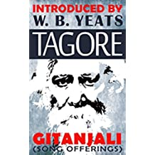 Tagore: Gitanjali or Song Offerings: Introduced by W. B. Yeats (English Edition)
