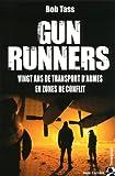 Gun Runners : Vingt ans de transport d'armes en zones de conflit