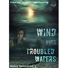 Wind Over Troubled Waters (Higher Ground Book 1)