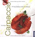 : Carpaccio: 77 hauchdünne Köstlichkeiten