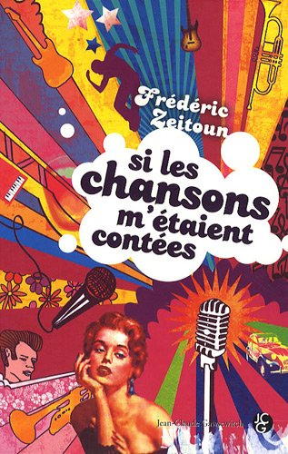 Si les chansons m'étaient contées par Frédéric Zeitoun