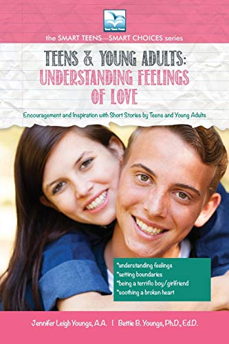 Teens & Young Adults-Understanding Feelings of Love (Smart Teens-Smart Choices)