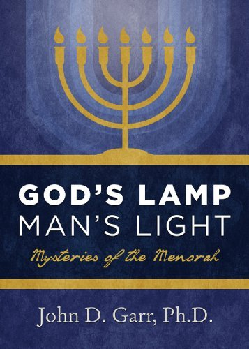 gods-lamp-mans-light-mysteries-of-the-menorah-by-john-d-garr-2013-10-01