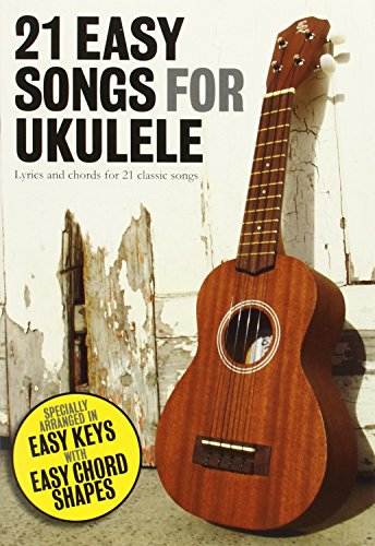 21 Easy Songs for Ukelele