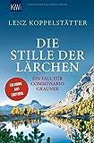 Die Stille der Lärchen: Ein Fall für Commissario Grauner (Commissario Grauner ermittelt, Band 2) - Lenz Koppelstätter