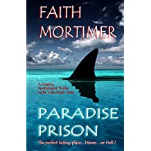 "Paradise Prison: Haven...or Hell ? (""Dark Minds"" Psychological Thrillers Book 4)"