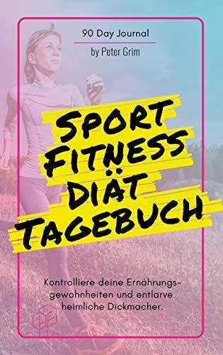 Sport, Fitness & Diät Tagebuch: Das Ernährungs-