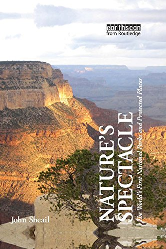 Nature's Spectacle: The World's First National Parks and Protected Places por John Sheail