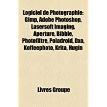 Logiciel de Photographie: Gimp, Adobe Photoshop, Lasersoft Imaging, Aperture, Bibble, Photofiltre, Poladroid, Dxo, Koffeephoto, Krita, Hugin