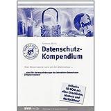 Das Datenschutz-Kompendium: Alles Wissenswerte rund um den Datenschutz ... damit Sie die tagtäglichen Herausforderungen als betrieblicher Datenschutzbeauftragter erfolgreich meistern