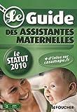 Telecharger Livres Le Guide des Assistantes Maternelles Le statut (PDF,EPUB,MOBI) gratuits en Francaise
