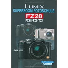 Lumix FZ 28: Superzoom Fotoschule