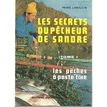 Les Secrets du pêcheur de sandre, tome 1 : Les Pêches à poste fixe