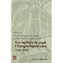 Republica de papel, una: l'espagne republicaine (1945-1949) (Bibl.Catedra Del Exilio)