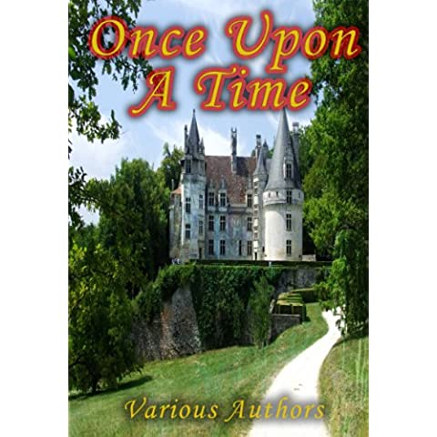 Once Upon A Time - A Collection of the Original Fairy Tales Referenced In the First Season of the Hit Television Show [Illustrated] [Kindle Edition] (English Edition)