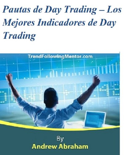 Descargar Libro Pautas de Day Trading – Los Mejores Indicadores de Day Trading (Trend Following Mentor) de Andrew Abraham