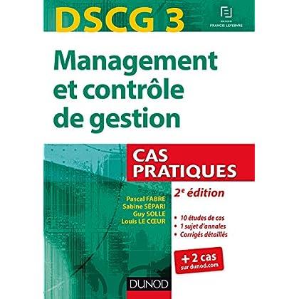 DSCG 3 - Management et contrôle de gestion - 2e éd - Cas pratiques