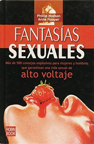 Fantasías sexuales: Vida sexual de alto voltaje (Sexologia (robin Book))