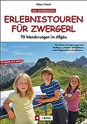 Die schönsten Erlebnistouren für Zwergerl: 70 Wanderungen im Allgäu