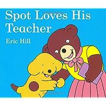Spot Loves His Teacher