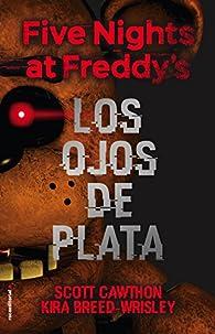 Five nights at Freddy's. Los ojos de plata par Scott Cawthon