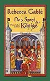 Das Spiel der Könige: Historischer Roman (Waringham Saga, Band 3)