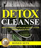 Detox Cleanse: The Ultimate Guide on the Detoxification: Cleansing Your Body for Weight Loss with...