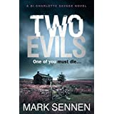 Two Evils: A DI Charlotte Savage Novel