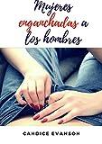 MUJERES ENGANCHADAS A LOS HOMBRES (Erótica)