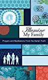 Illumine My Family: Prayers and Meditations from the Baha'i Faith