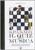 S.P.A.S.M.O. Il quiz della musica. Percorso enigmatico di didattica musicale
