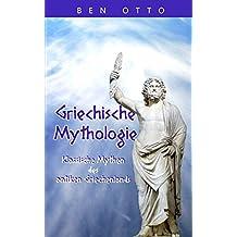 Griechische Mythologie: Klassische Mythen des antiken Griechenlands; mit Zeus, Herkules, griechische Götter, Göttinnen, Titanen, Römern, Monster und Helden