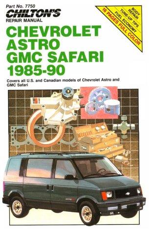 Chilton's Repair Manual: Chevy Astro Gmc Safari 1985-90 : Covers All U.S. and Canadian Models of Chevrolet Astro and Gmc Safari