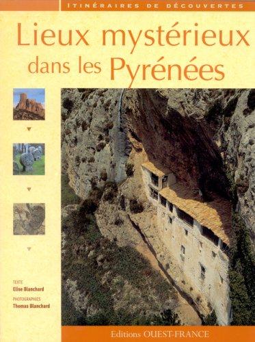 Lieux mystérieux dans les Pyrénées