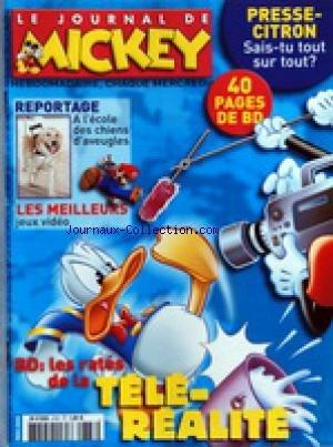 JOURNAL DE MICKEY (LE) [No 2787] du 16/11/2005 - PRESSE-CITRON SAIS-TU TOUT SUR TOUT - A L'EOCLE DES CHIENS D'AVEUGLES - LES MEILLEURS JEUX VIDEO - BD / LES RATES DE LA TELE-REALITE par Collectif