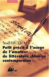Petit précis à l'usage de l'amateur de littérature chinoise contemporaine, 1976-2001