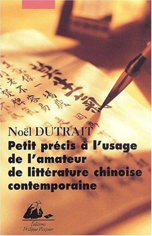 Petit précis à l'usage de l'amateur de littérature chinoise contemporaine (1976-2001)