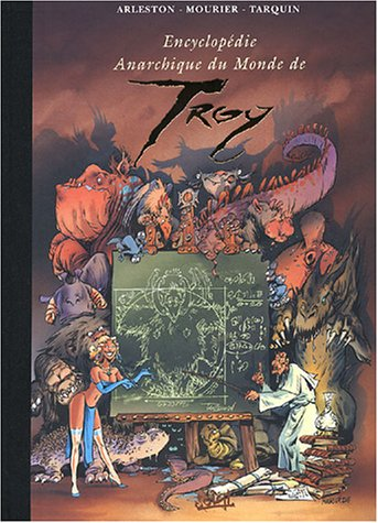 Trolls De Troy Tome 3 - Encyclopédie anarchique du monde Troy, tome