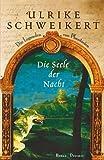 Ulrike Schweikert: Die Seele der Nacht