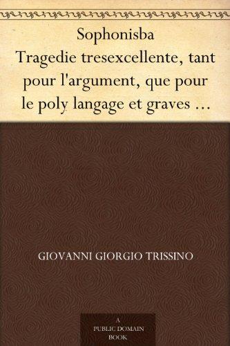 Couverture du livre Sophonisba Tragedie tresexcellente, tant pour l'argument, que pour le poly langage et graves sentences dont elle est ornée