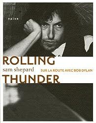Rolling Thunder : Sur la route avec Bob Dylan