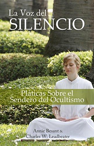 LA VOZ DEL SILENCIO: Pláticas Sobre el Sendero del Ocultismo - Tomo II (A LOS PIES DEL MAESTRO)