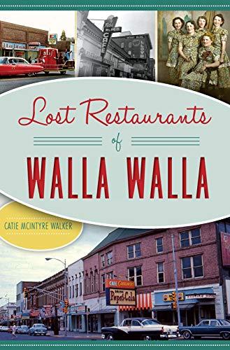 Lost Restaurants of Walla Walla (American Palate) (English Edition)
