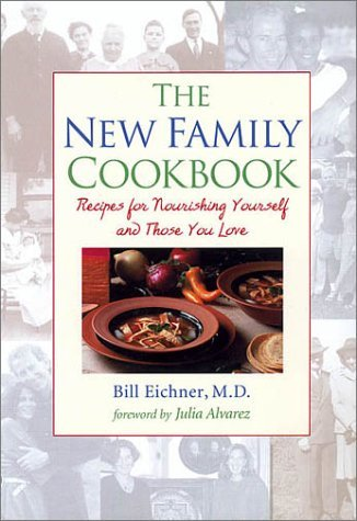 The New Family Cookbook: Recipes for Nourishing Yourself and Those You Love by Bill Eichner (2000-09-06)