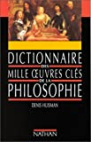 dictionnaire des mille oeuvres cl?s de la philosophie