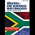 Südafrika - eine Demokratie wird erwachsen: Geschichte - Gegenwart - Zukunft