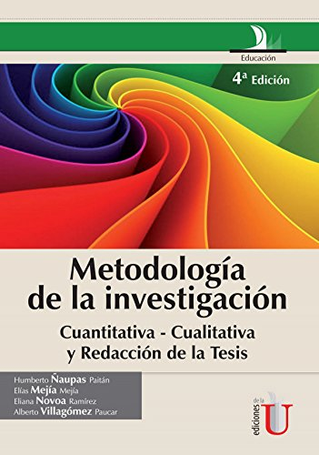 Metodología de la investigación cuantitativa - cualitativa y redacción de la tesis: 4a. Edición por Humberto Ñaupas