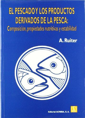 El pescado y los productos derivados de la pesca: composición, propiedades nutritivas y esterilidad por Adriaan Ruiter