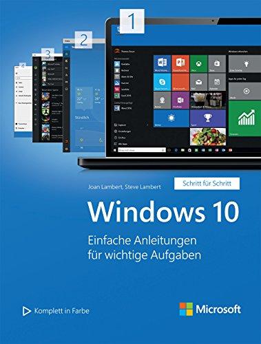 Windows 10: Einfache Anleitungen für wichtige Aufgaben (Microsoft Press)