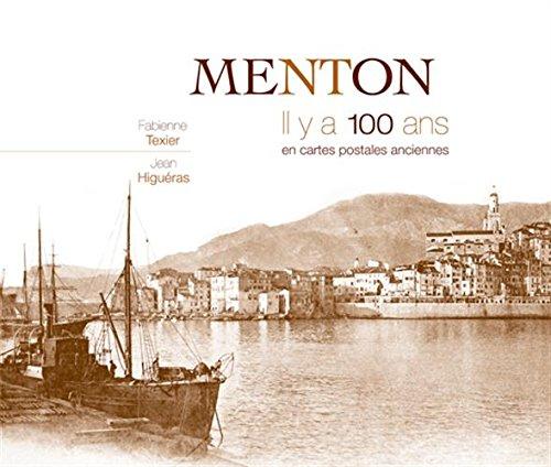 Menton : Il y a 100 ans en cartes postales anciennes par Fabienne Texier